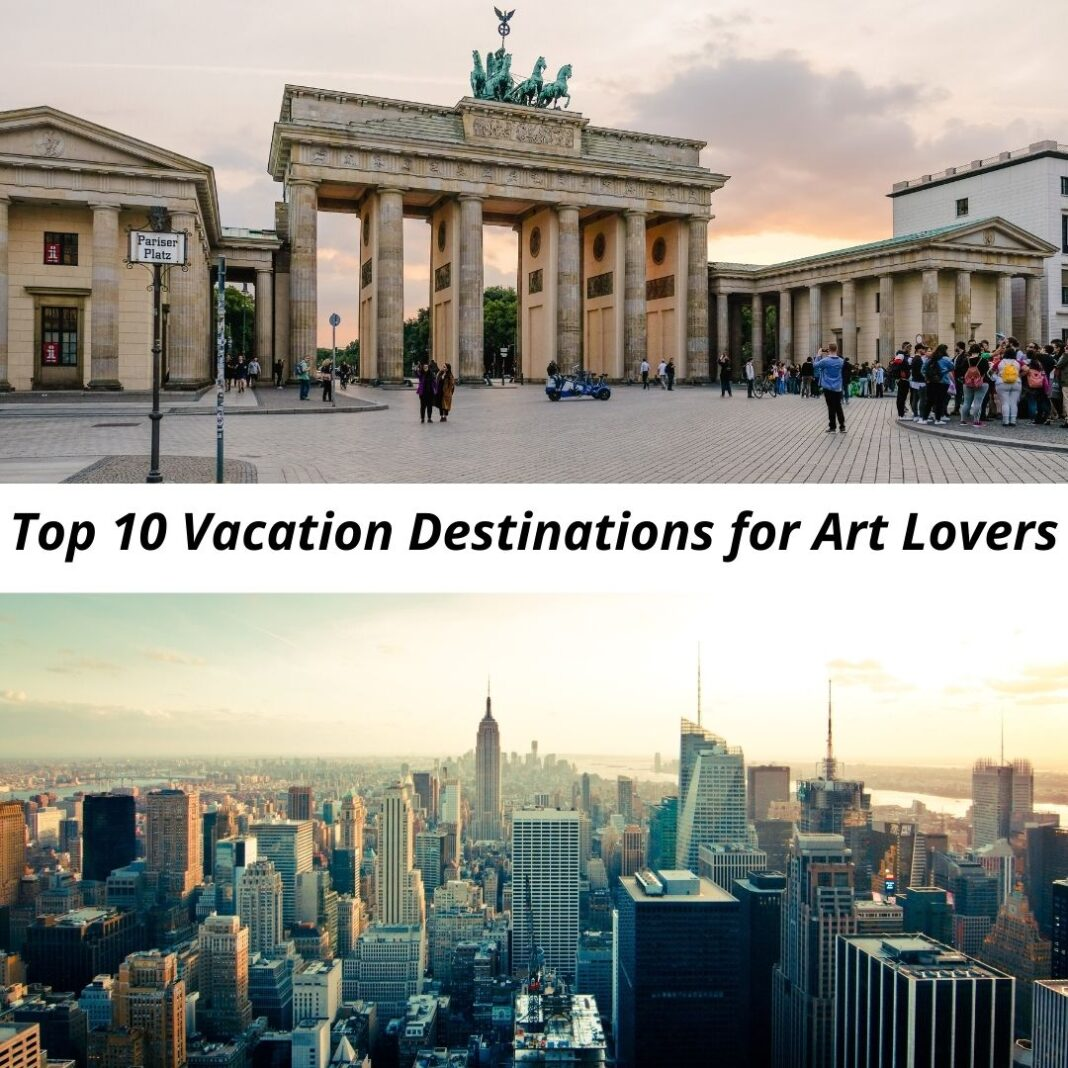Top 10 Vacation Destinations for Art Lovers